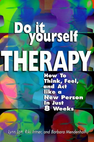 Do it yourself therapy how to think feel and act like a new 822347 solutioingenieria Gallery