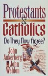 Protestansts and Catholics: Do They Now Agree?