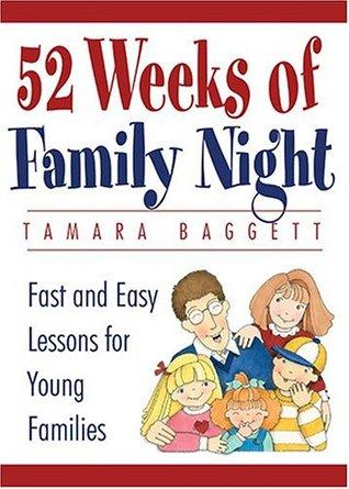 52 Weeks Of Family Night by Tamara Baggett