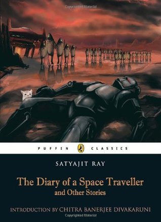 The Diary of a Space Traveller and Other Stories by Satyajit Ray