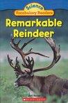 Remarkable Reindeer (Science Vocabulary Reader)