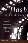 Flash Of Brilliance: Inspiring Creativity Where You Work