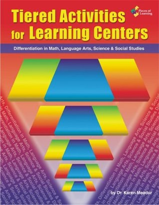 Tiered Activities For Learning Centers: Differentiation in Math, Language Arts, Science, & Social Studies