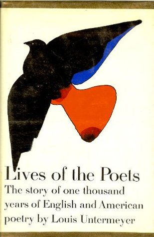 Lives of the Poets by Louis Untermeyer
