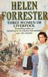 Three Women of Liverpool by Helen Forrester
