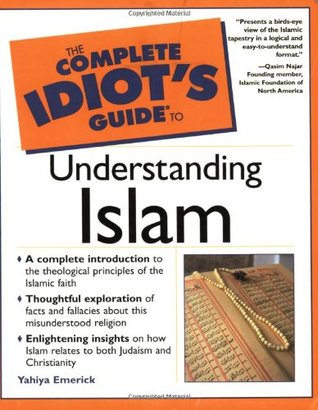 The Complete Idiots Guide to Understanding Islam