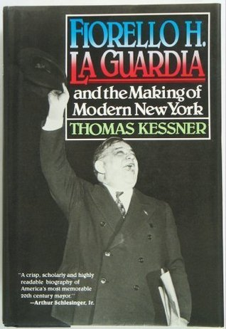 Fiorello H. La Guardia and the Making of...