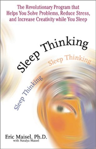 Sleep Thinking: The Revolutionary Program That Helps You Solve Problems, Reduce Stress, and Increase Creativity While You Sleep