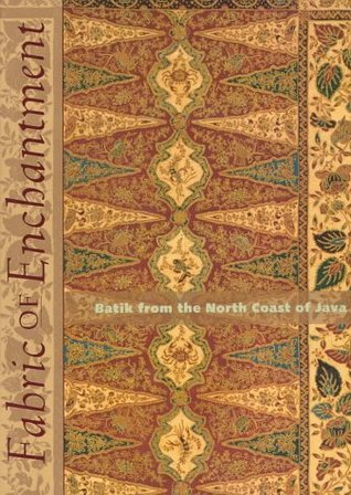 Fabric of Enchantment: Batik from the North Coast of Java