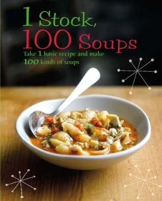 1 stock 100 soups take 1 basic recipe and make 100 kinds of soup by 1 stock 100 soups take 1 basic recipe and make 100 kinds of soup forumfinder Gallery