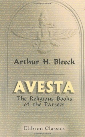 Avesta: The Religious Books of the Parsees. Volumes 1-3