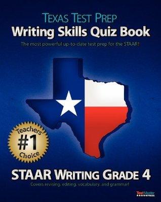 Texas Test Prep Writing Skills Quiz Book Staar Writing Grade 4: Covers Revising, Editing, Vocabulary, and Grammar