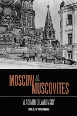 Moscow and Muscovites by Vladimir Gilyarovsky