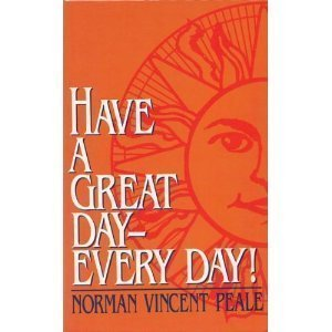 Have a Great Day - Every Day!