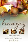 The Hungry Always Get Fed: A Year of Miracles