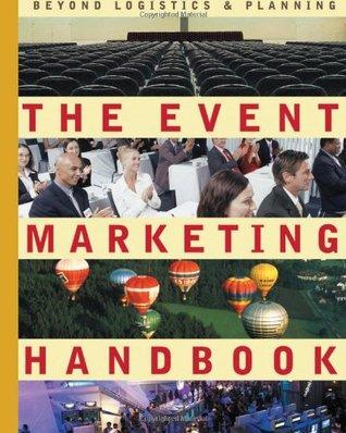 The Event Marketing Handbook: Beyond Logistics & Planning