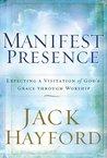 Manifest Presence: Expecting a Visitation of Gods Grace Through Worship
