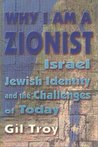 Why I Am a Zionist: Israel, Jewish Identity and the Challenges of Today