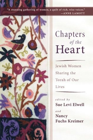 Chapters of the Heart: Jewish Women Sharing the Torah of Our Lives