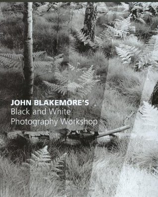 John blakemore s black and white photography workshop by john blakemore