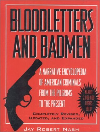 Bloodletters and Badmen by Jay Robert Nash