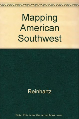 The Mapping of the American Southwest