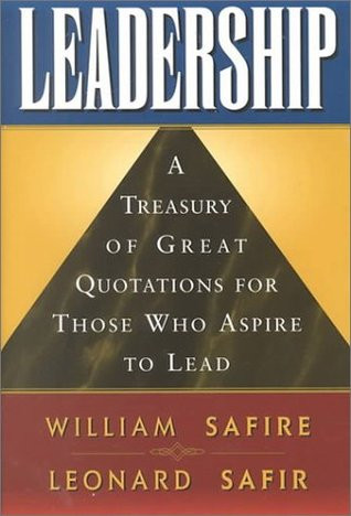 Leadership: A Treasury of Great Quotation for Those Who Aspire to Lead
