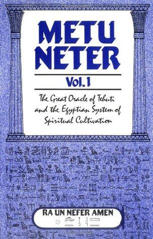 Metu Neter, Vol. 1 by Ra Un Nefer Amen