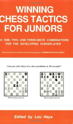 Winning Chess Tactics for Juniors: 534 One, Two and Three Move Combinations for the Developing Chess Player