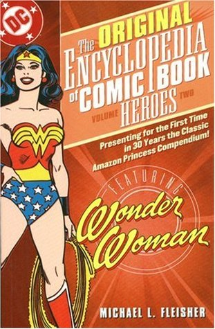 The Original Encyclopedia of Comic Book Heroes, Volume 2: Wonder Woman