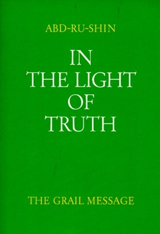 In the Light of Truth: The Grail Message, Vol. 1