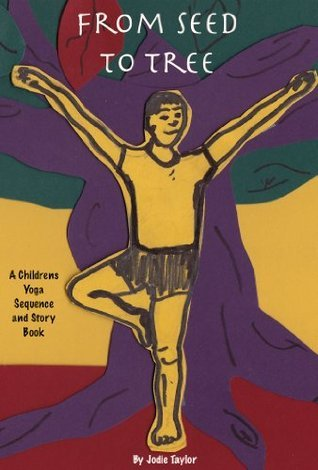 From Seed to Tree: A Children's Yoga Sequence and Ebook