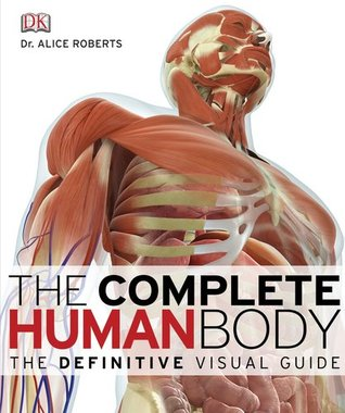 The Complete Human Body Alice Roberts Pdf