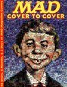 MAD - Cover to Cover: 48 Years, 6 Months, & 3 Days of MAD Magazine Covers