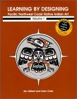 Learning by Design: Pacific Northwest Coast Native Indian Art