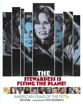 The Stewardess Is Flying The Plane! American Films of the 1970s