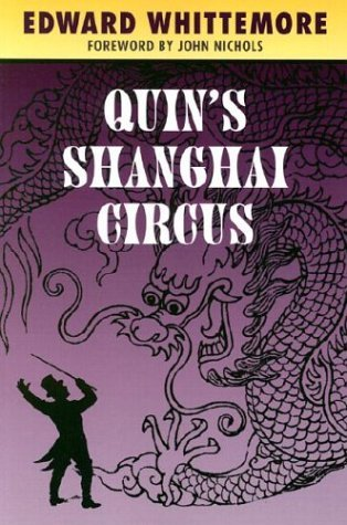 Quin's shanghai circus by Edward Whittemore
