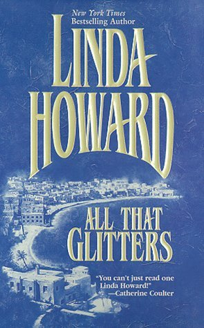All That Glitters By Linda Howard