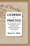 Licensed to Practice: The Supreme Court Defines the American Medical Profession
