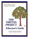 The Virtues Project Educator's Guide: Simple Ways to Create a Culture of Character