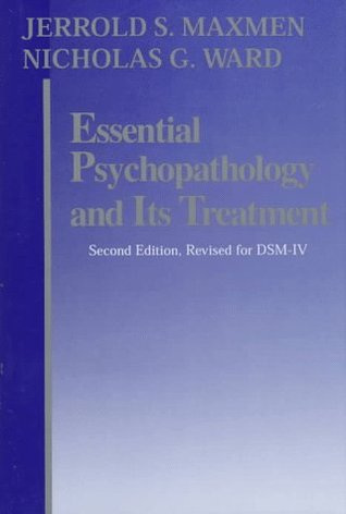 Essential Psychopathology and Its Treatment by Jerrold S. Maxmen