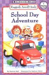 Raggedy Ann & Andy School Day Adventure
