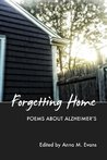 Forgetting Home: Poems about Alzheimer's