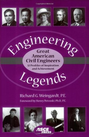Engineering Legends: Great American Civil Engineers: 32 Profiles of Inspiration and Achievement