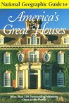 National Geographic Guide to Americas Great Houses (National Geographic Guide to America's Great Houses)