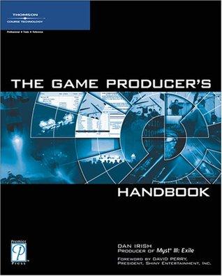 The Game Producer's Handbook by Dan Irish