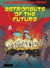 Astronauts of the Future: v.1: Vol 1