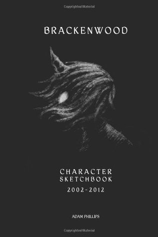 The Brackenwood Character Sketchbook: 2002 - 2012