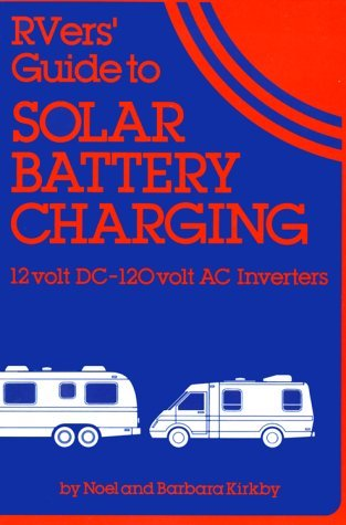 RVers Guide to Solar Battery Charging: 12 Volt DC-120 Volt AC Inverters
