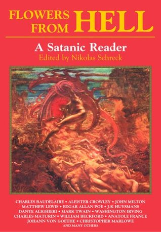Flowers from Hell: A Satanic Reader